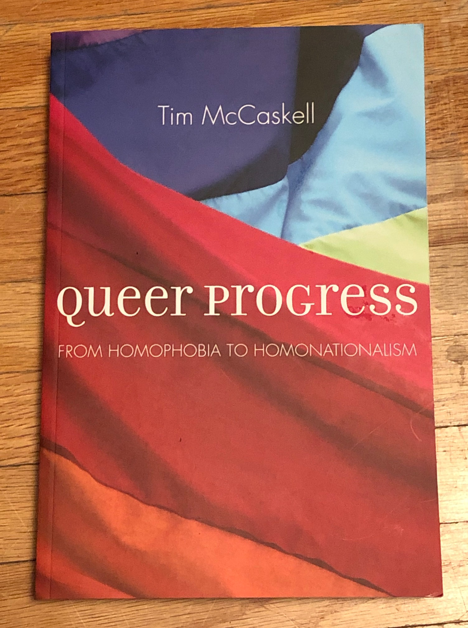 Queer Progress: From Homophobia to Homonationalism by Tim McCaskell