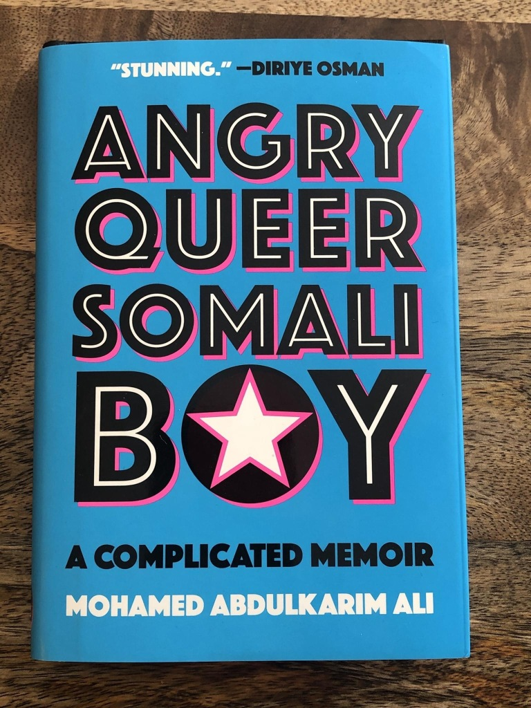 Angry Queer Somali Boy: A Complicated Memoir by Mohamed Abdulkarim Ali