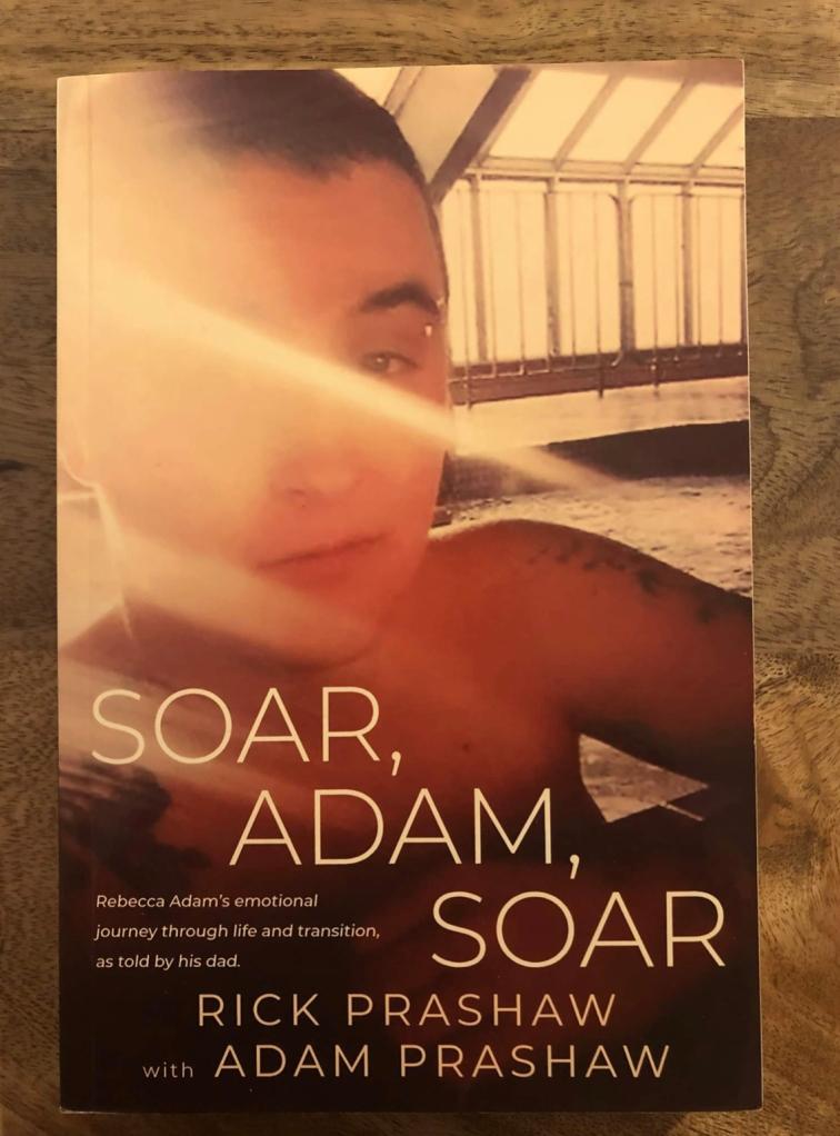 Soar, Adam, Soar by Rick Prashaw with Adam Prashaw