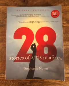 28 Stories of AIDS in Africa by Stephanie Nolen