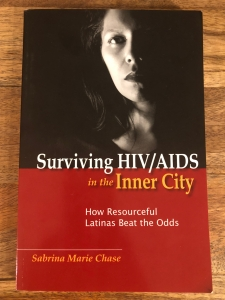 Surviving HIV/AIDS in the Inner City: How Resourceful Latinas Beat the Odds by Sabrina Marie Chase