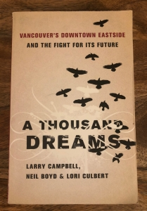 A Thousand Dreams: Vancouver's Downtown Eastside and the Fight for its Future by Larry Campbell, Neil Boyd and Lori Culbert