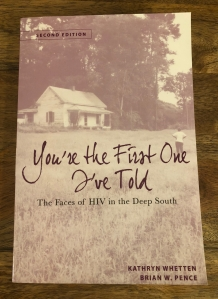 You're the First One I've Told: The Faces of HIV in the Deep South by Kathryn Whetten and Brian W. Pence